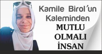 KAMİLE BİROL'UN KALEMİNDEN